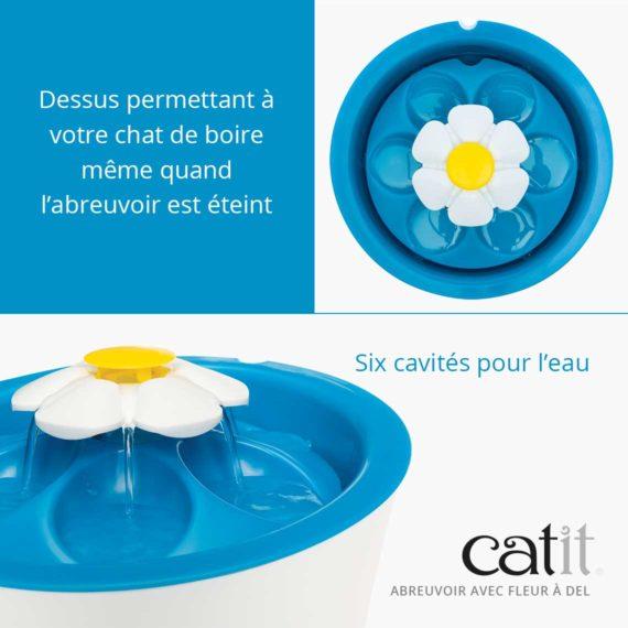 Abreuvoir avec fleur à DEL Catit - Dessus permettant à votre chat de boire même quand l'abreuvoir est éteint et l'abreuvoir a six cavités pour l'eau